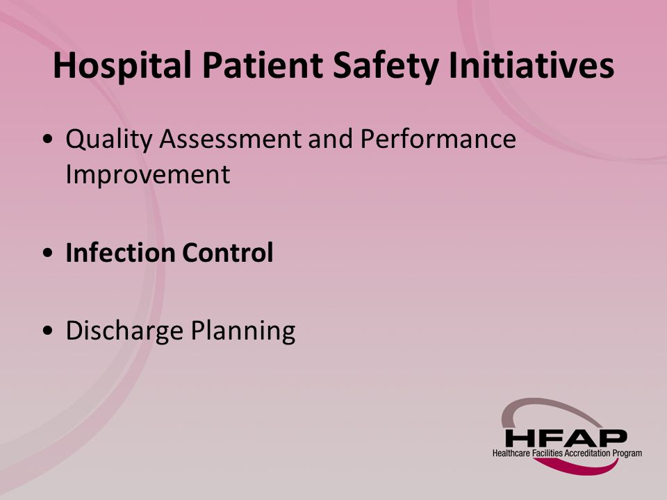Hospital Patient Safety Initiatives Quality Assessment and Performance Improvement Infection Control Discharge Planning