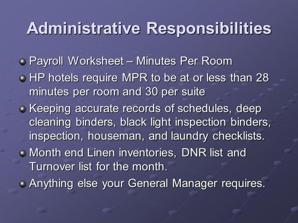 Administrative Responsibilities Payroll Worksheet – Minutes Per Room HP hotels require MPR to be at or less than 28 minutes per room and 30 per suite