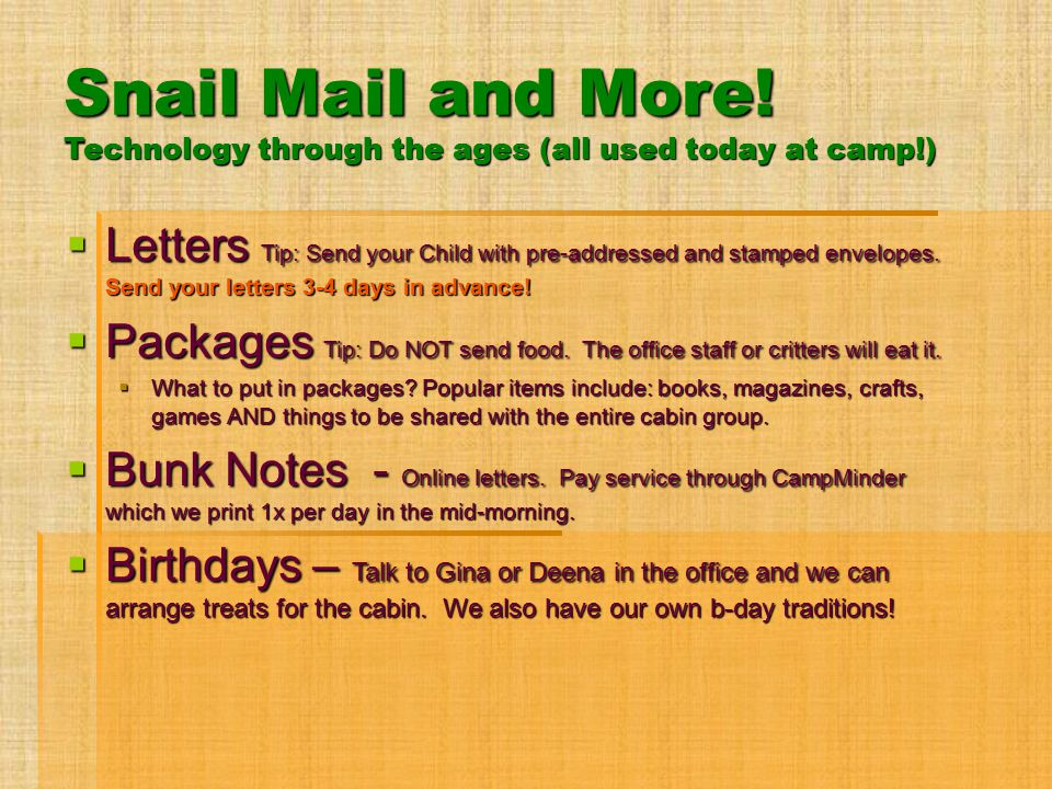 Snail Mail and More! Technology through the ages (all used today at camp!)  Letters Tip: Send your Child with pre-addressed and stamped envelopes. Se