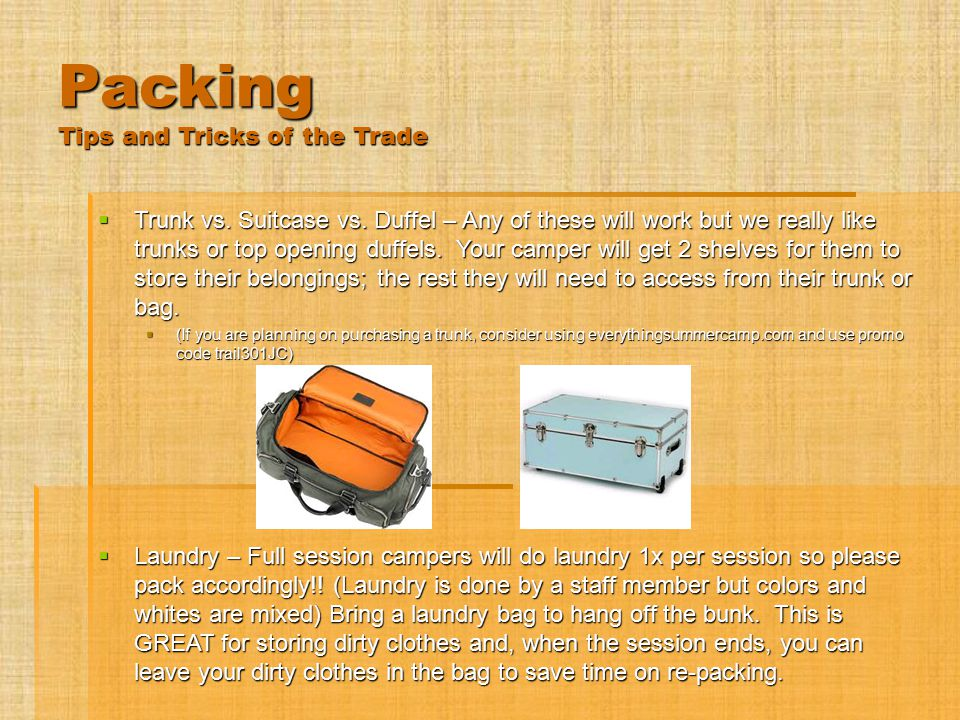 Packing Tips and Tricks of the Trade  Packing list cheat sheet taped to trunk or bag.