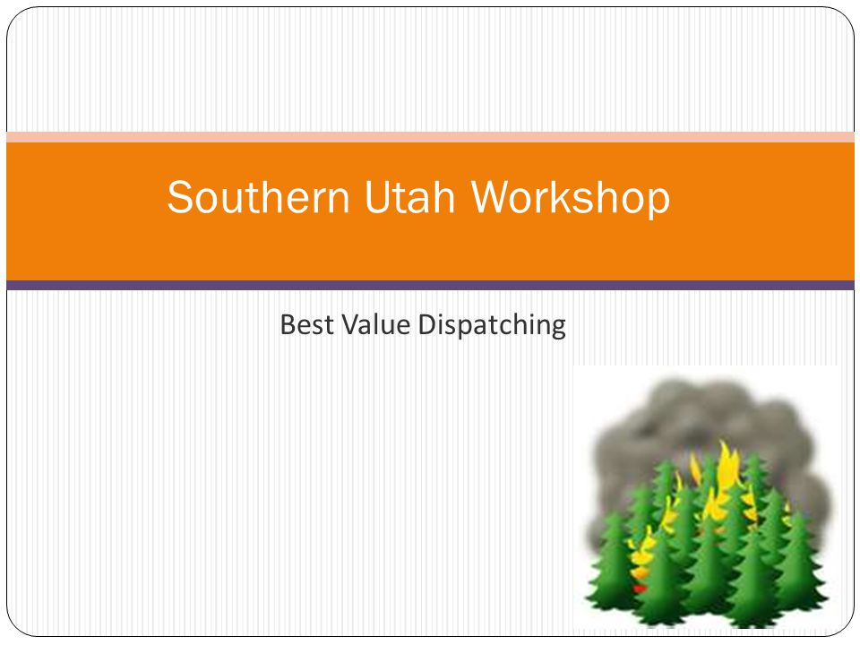 Best Value Dispatching Southern Utah Workshop