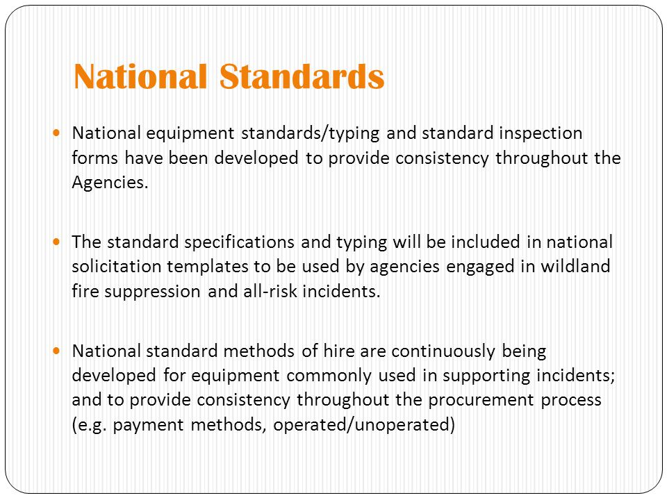 National Standards National equipment standards/typing and standard inspection forms have been developed to provide consistency throughout the Agencies.