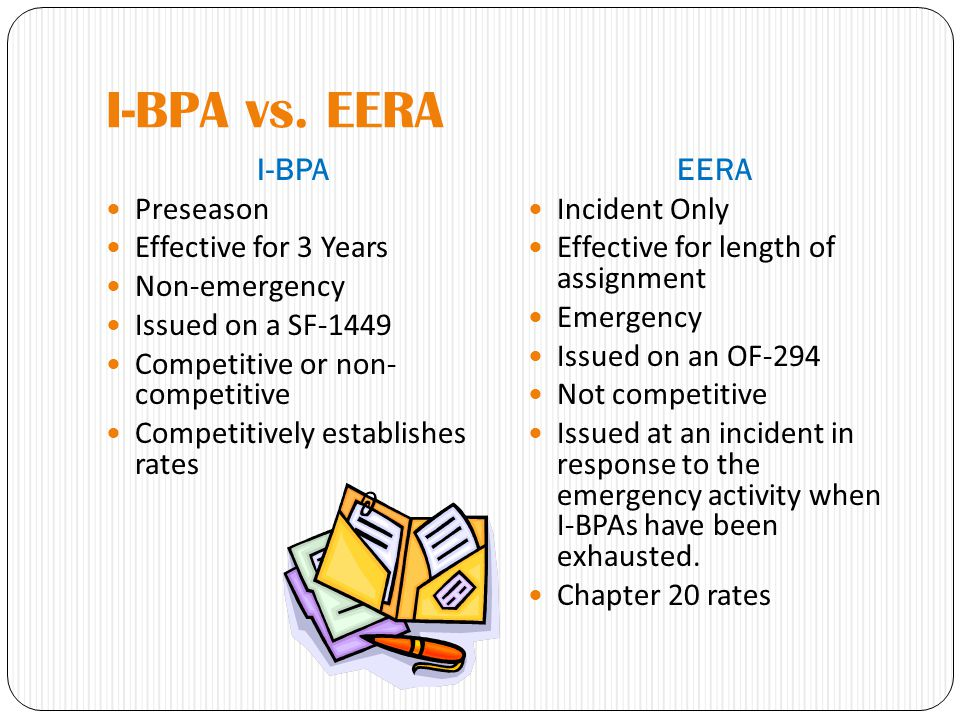 I-BPA vs. EERA I-BPA Preseason Effective for 3 Years Non-emergency Issued on a SF-1449 Competitive or non- competitive Competitively establishes rates
