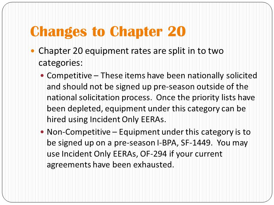 Changes to Chapter 20 Chapter 20 equipment rates are split in to two categories: Competitive – These items have been nationally solicited and should not be signed up pre-season outside of the national solicitation process.