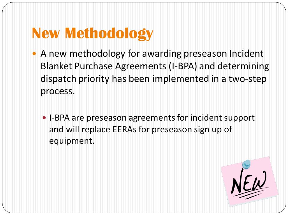 New Methodology A new methodology for awarding preseason Incident Blanket Purchase Agreements (I-BPA) and determining dispatch priority has been imple