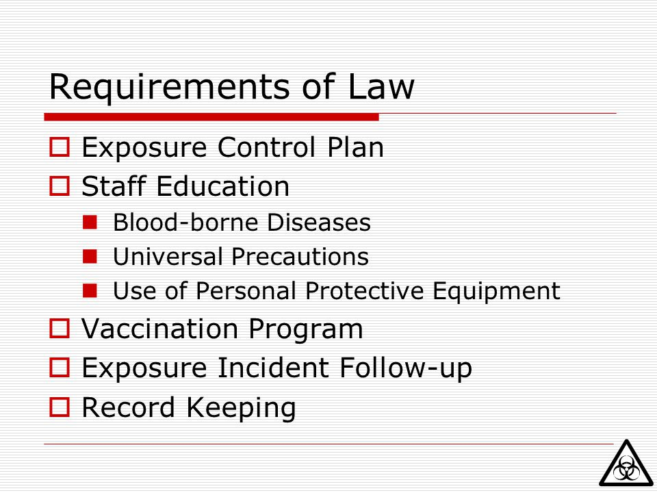 How do we protect employees  Education of employees Blood-borne pathogens  Minimizing exposure Enforce use of universal precautions Provide handwashing facilities and supplies Provide personal protective equipment