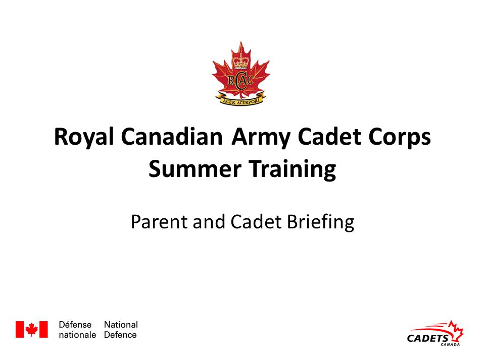 Royal Canadian Army Cadet Corps Summer Training Parent and Cadet Briefing