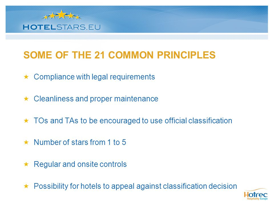 SOME OF THE 21 COMMON PRINCIPLES Compliance with legal requirements Cleanliness and proper maintenance TOs and TAs to be encouraged to use official cl
