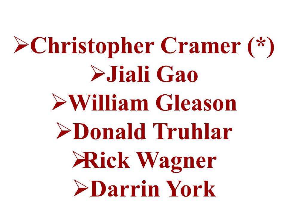  Christopher Cramer (*)  Jiali Gao  William Gleason  Donald Truhlar  Rick Wagner  Darrin York