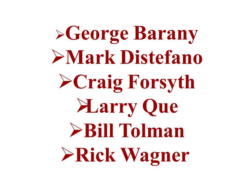  George Barany  Mark Distefano  Craig Forsyth  Larry Que  Bill Tolman  Rick Wagner