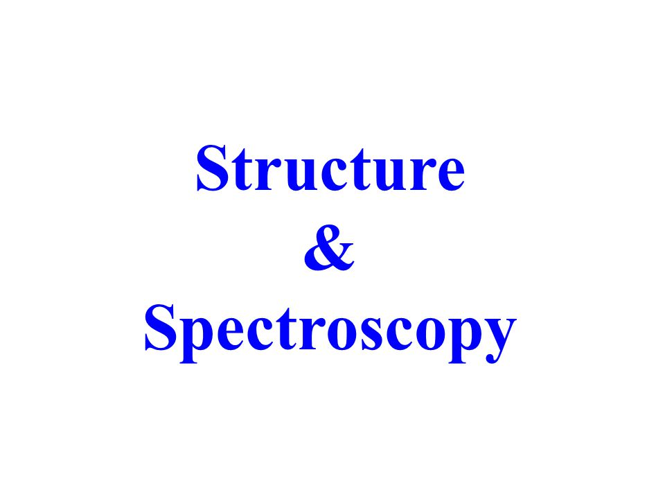 Structure & Spectroscopy