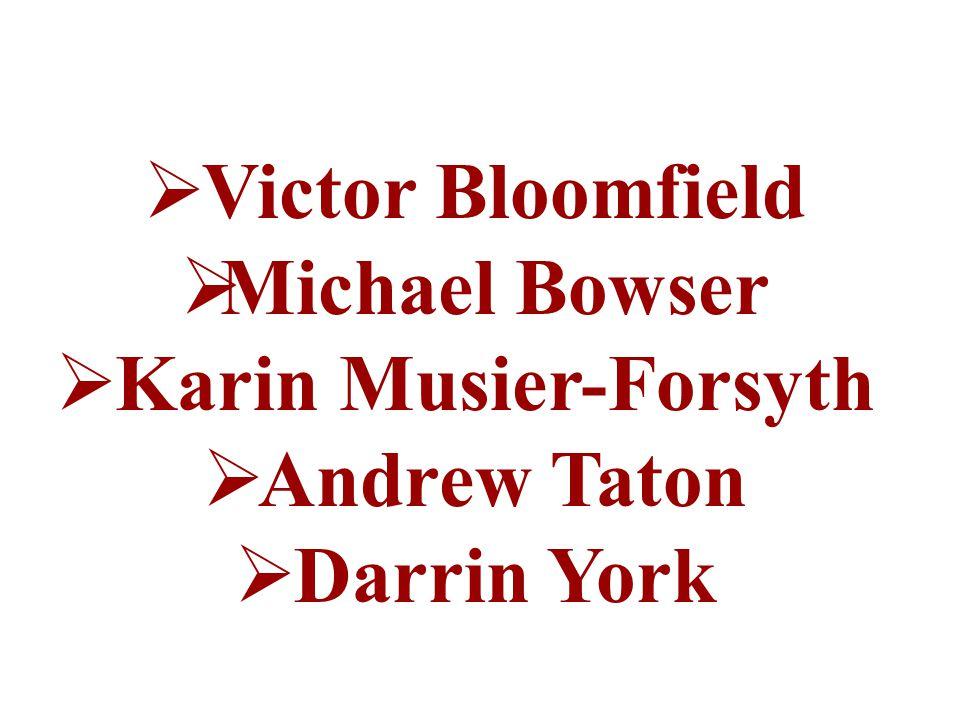  Victor Bloomfield  Michael Bowser  Karin Musier-Forsyth  Andrew Taton  Darrin York