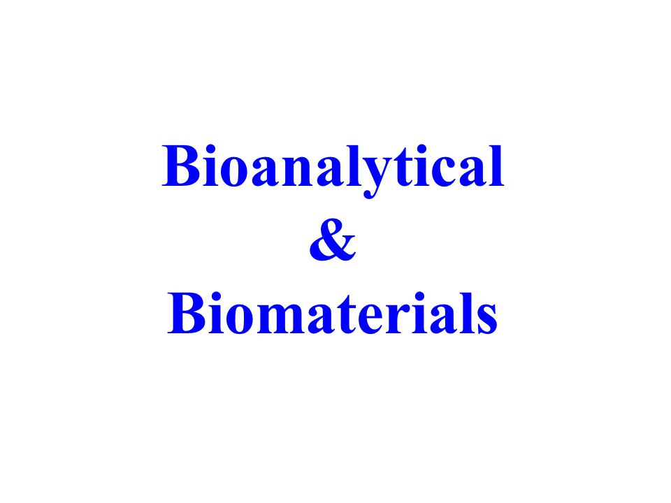 Bioanalytical & Biomaterials