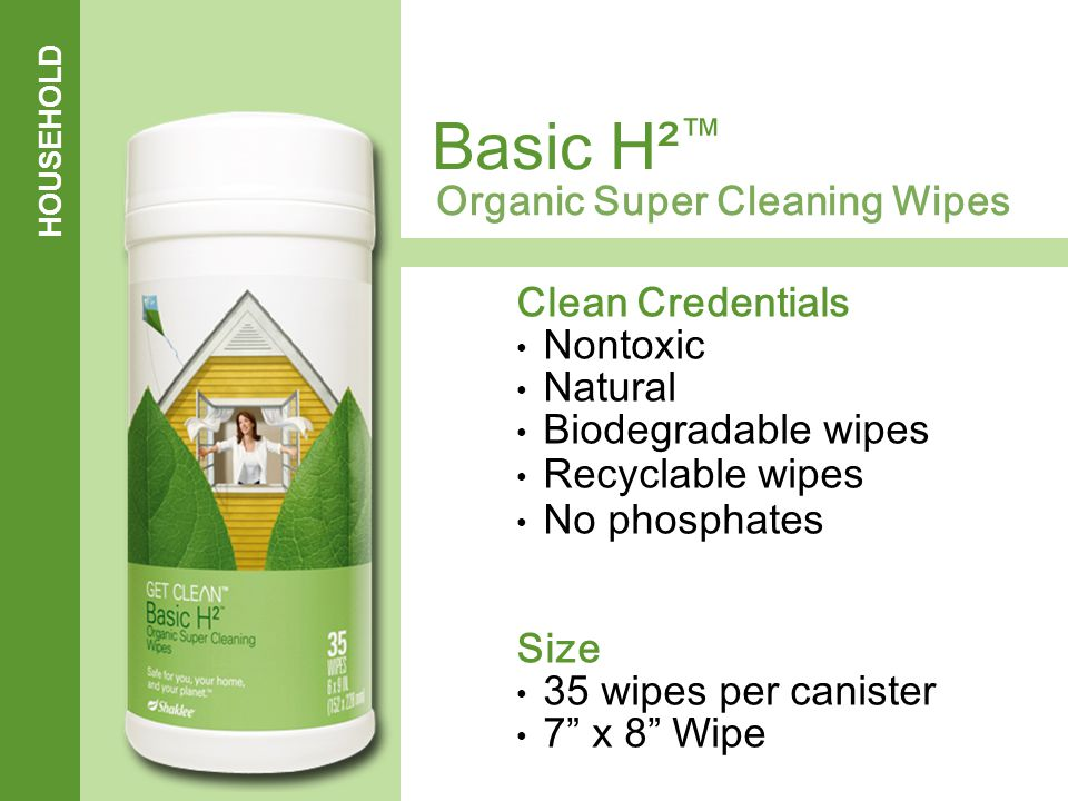 HOUSEHOLD Organic Super Cleaning Wipes Basic H² ™ Clean Credentials Nontoxic Natural Biodegradable wipes Recyclable wipes No phosphates Size 35 wipes