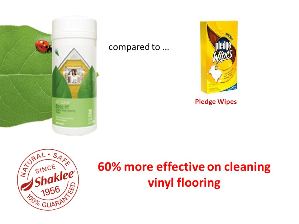 compared to … 60% more effective on cleaning vinyl flooring Pledge Wipes