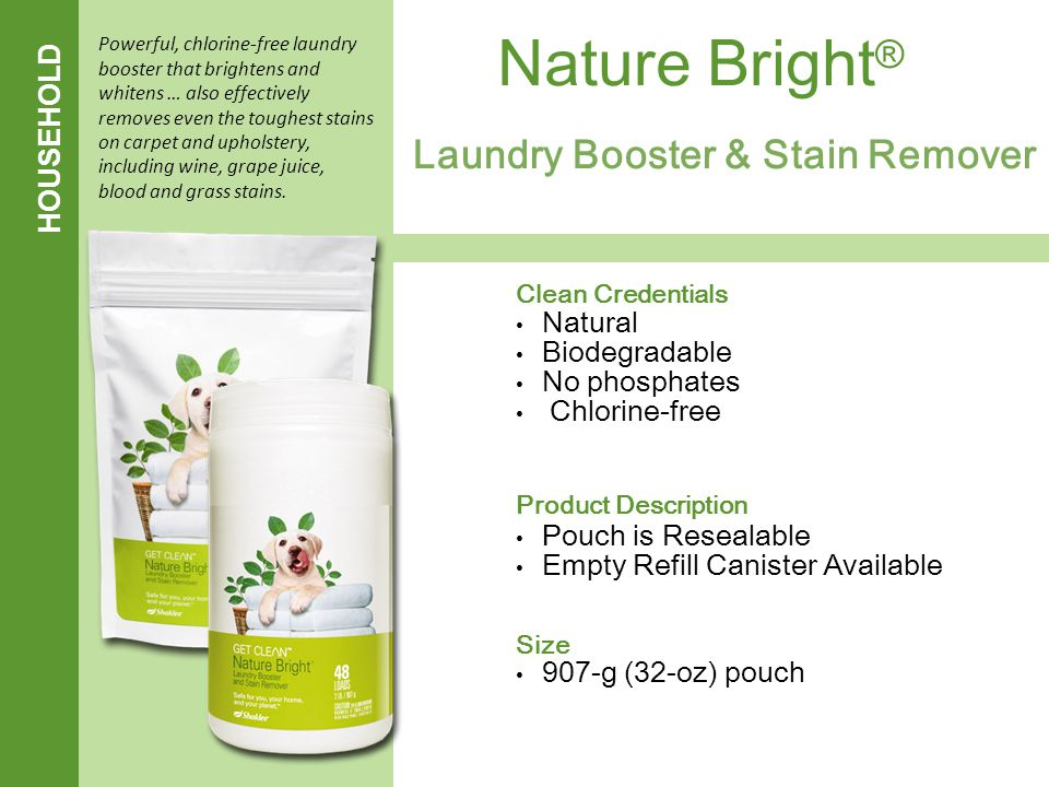 id HOUSEHOLD Laundry Booster & Stain Remover Nature Bright ® Clean Credentials Natural Biodegradable No phosphates Chlorine-free Product Description P