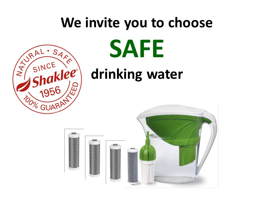 We invite you to choose SAFE drinking water