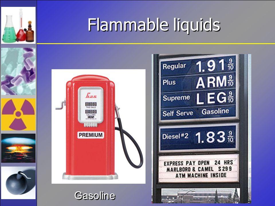 Flammable liquids Gasoline