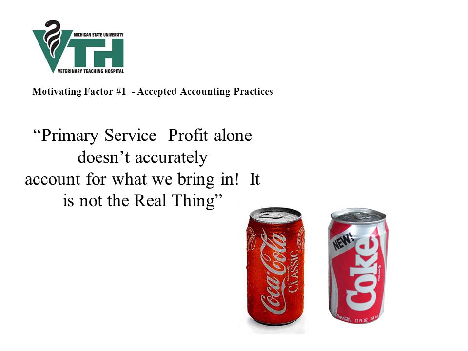 How can we determine the Real Thing? Motivating Factor #1 - Accepted Accounting Practices