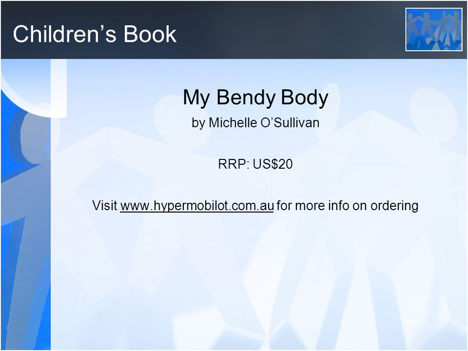 Children's Book My Bendy Body by Michelle O'Sullivan RRP: US$20 Visit www.hypermobilot.com.au for more info on ordering