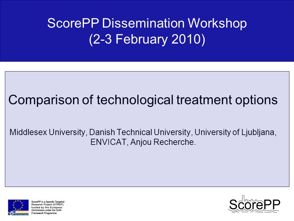 Comparison of technological treatment options Middlesex University, Danish Technical University, University of Ljubljana, ENVICAT, Anjou Recherche.