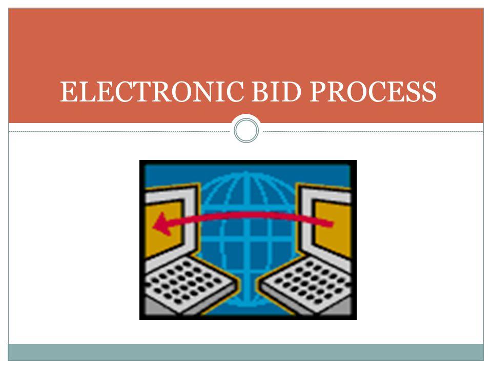 ELECTRONIC BID PROCESS