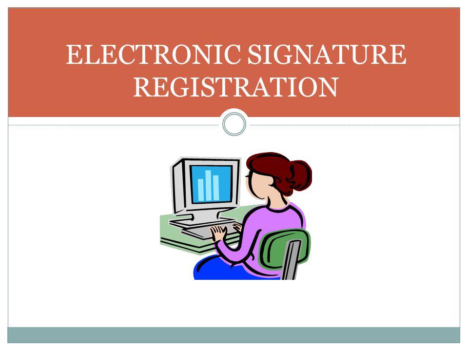 ELECTRONIC SIGNATURE REGISTRATION