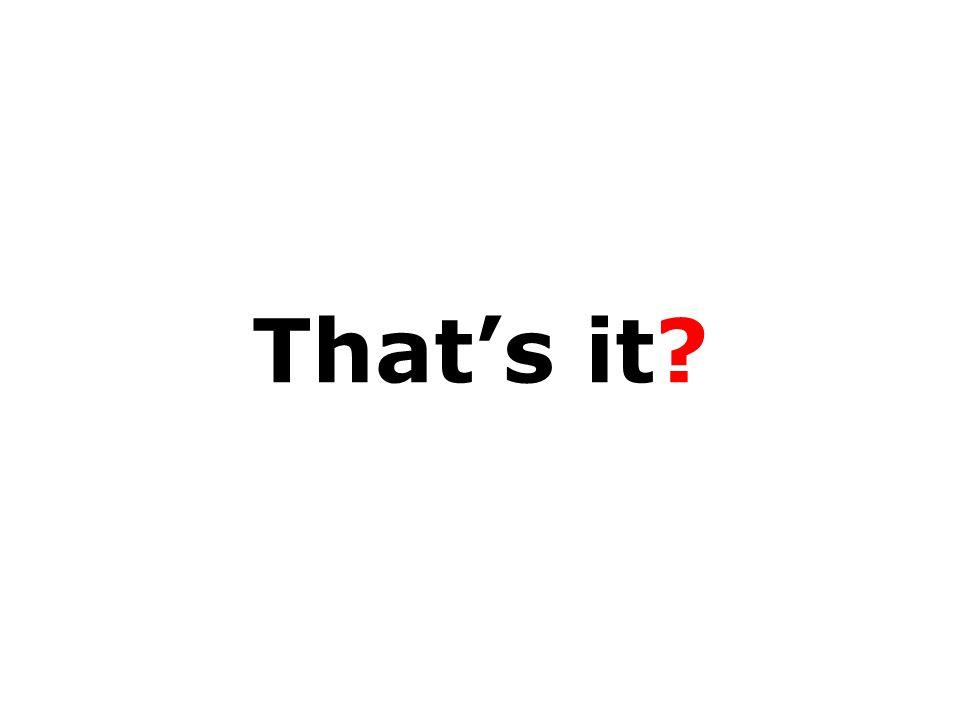 That's it?
