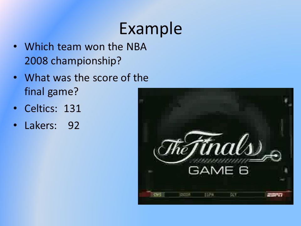 Example Which team won the NBA 2008 championship.What was the score of the final game.