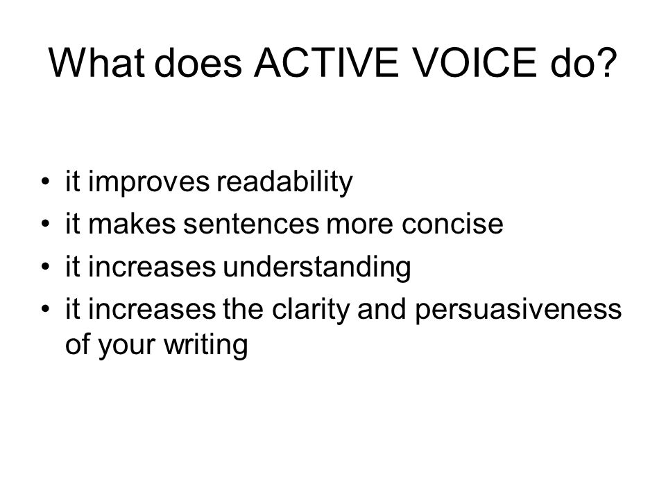 What does ACTIVE VOICE do.