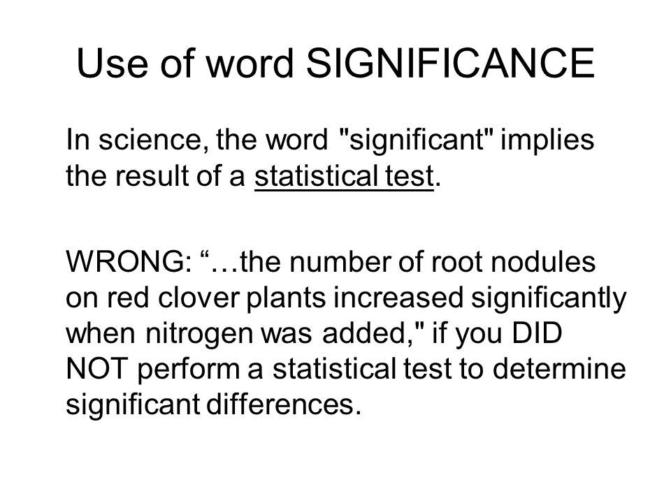 Use of word SIGNIFICANCE In science, the word