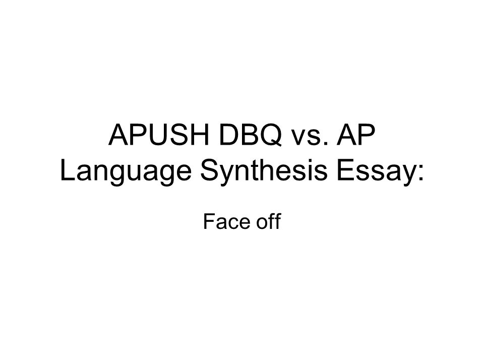 APUSH DBQ vs. AP Language Synthesis Essay: Face off