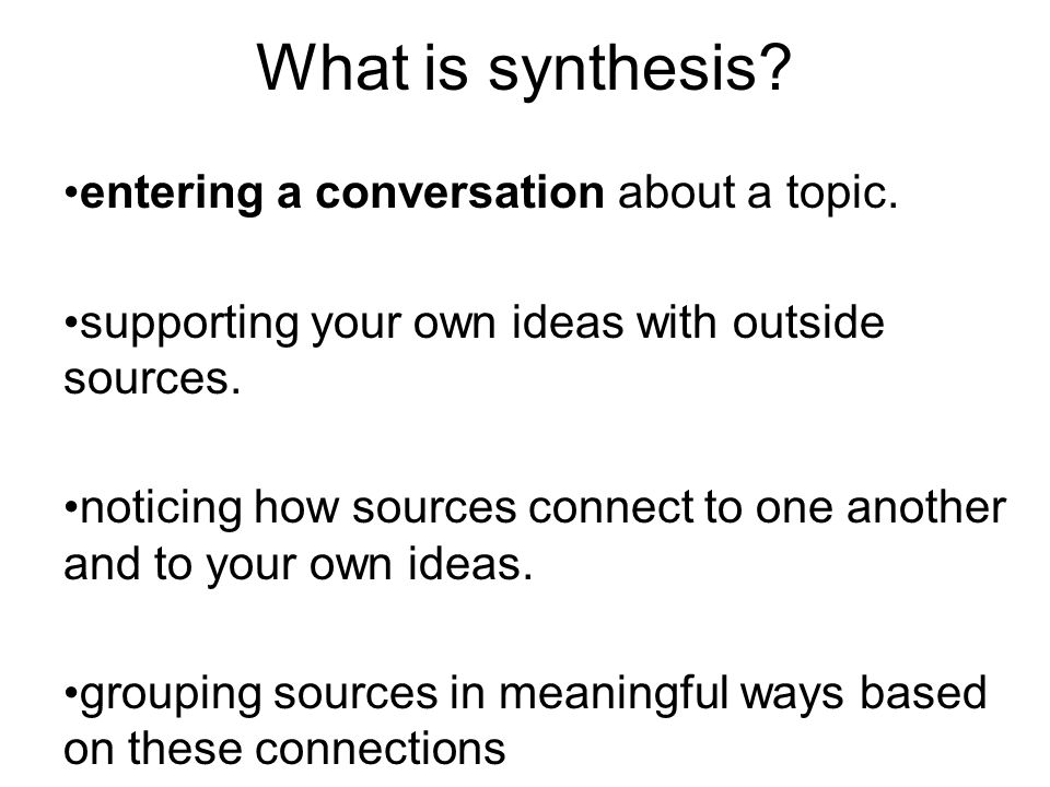 What is synthesis. entering a conversation about a topic.