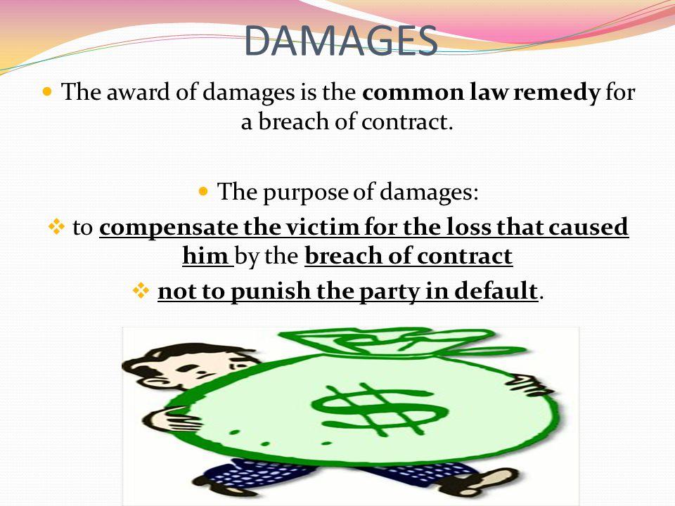 CATEGORIES OF DAMAGES 1.Substantial Damages 2. Nominal Damages 3.Exemplary or punitive damages