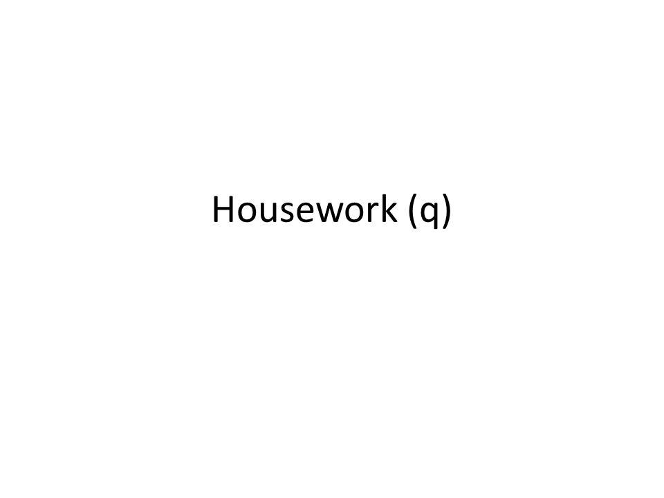 Housework (q)