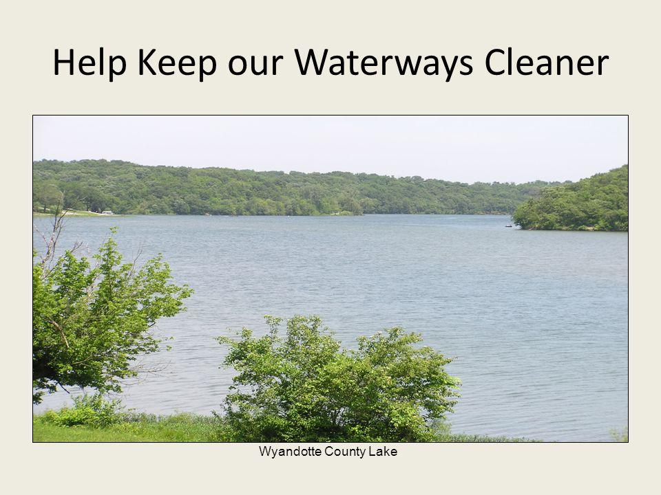 Help Keep our Waterways Cleaner Wyandotte County Lake