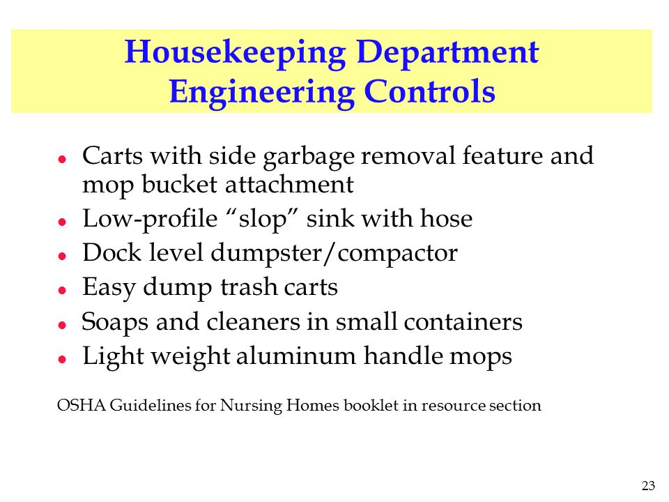 """23 Housekeeping Department Engineering Controls l Carts with side garbage removal feature and mop bucket attachment l Low-profile """"slop"""" sink with hos"""