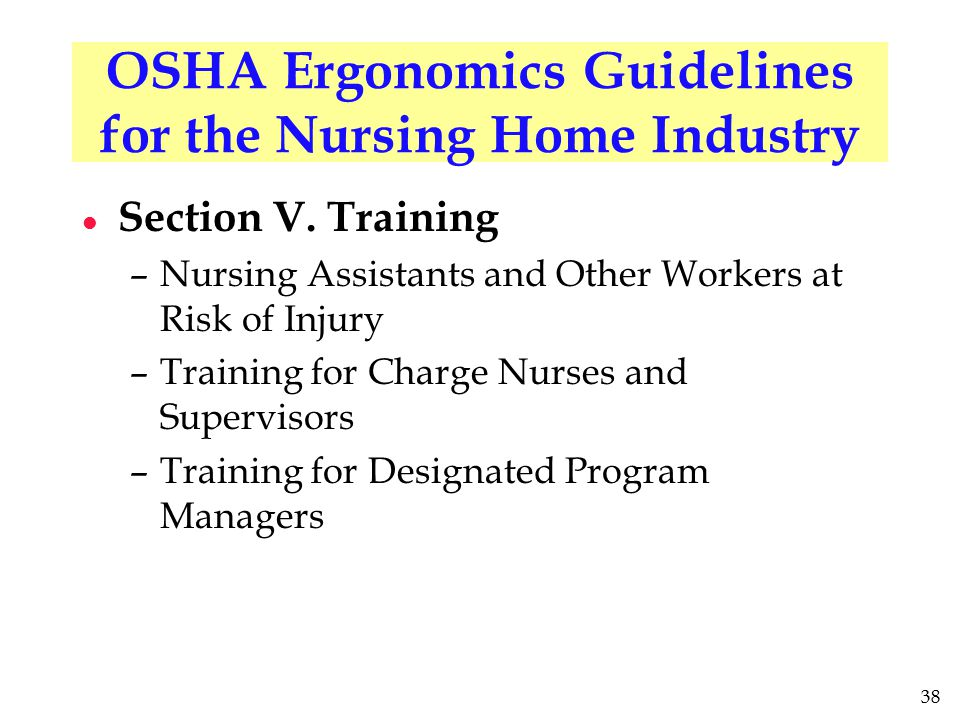 38 OSHA Ergonomics Guidelines for the Nursing Home Industry l Section V.