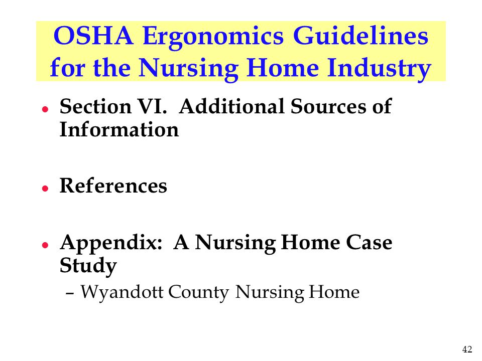 42 OSHA Ergonomics Guidelines for the Nursing Home Industry l Section VI.