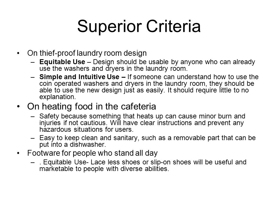 Superior Criteria On thief-proof laundry room design –Equitable Use – Design should be usable by anyone who can already use the washers and dryers in the laundry room.