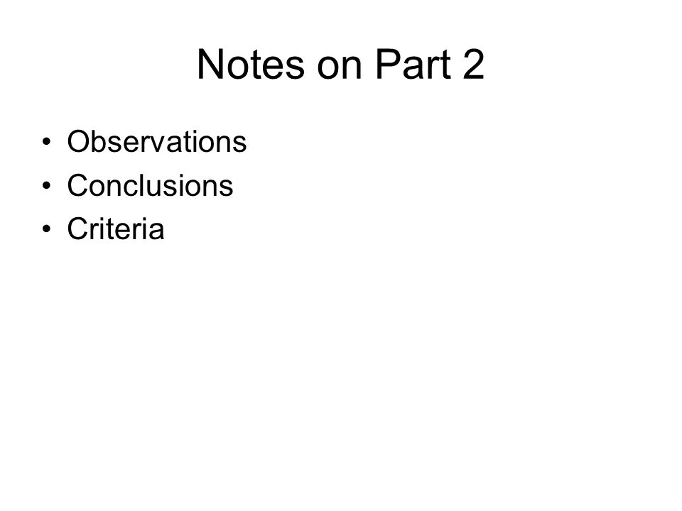 Notes on Part 2 Observations Conclusions Criteria