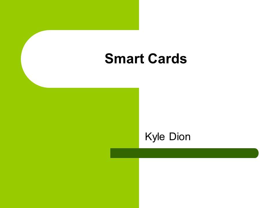 Smart Cards Kyle Dion