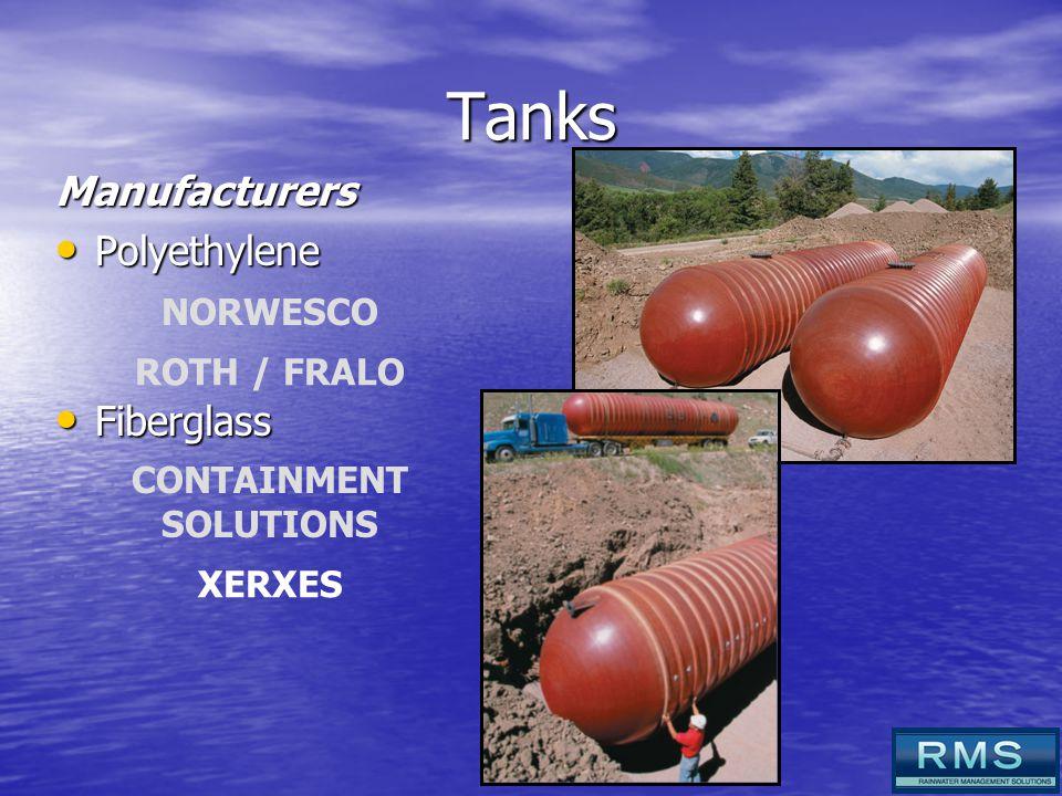Tanks Manufacturers Polyethylene Polyethylene NORWESCO ROTH / FRALO Fiberglass Fiberglass CONTAINMENT SOLUTIONS XERXES