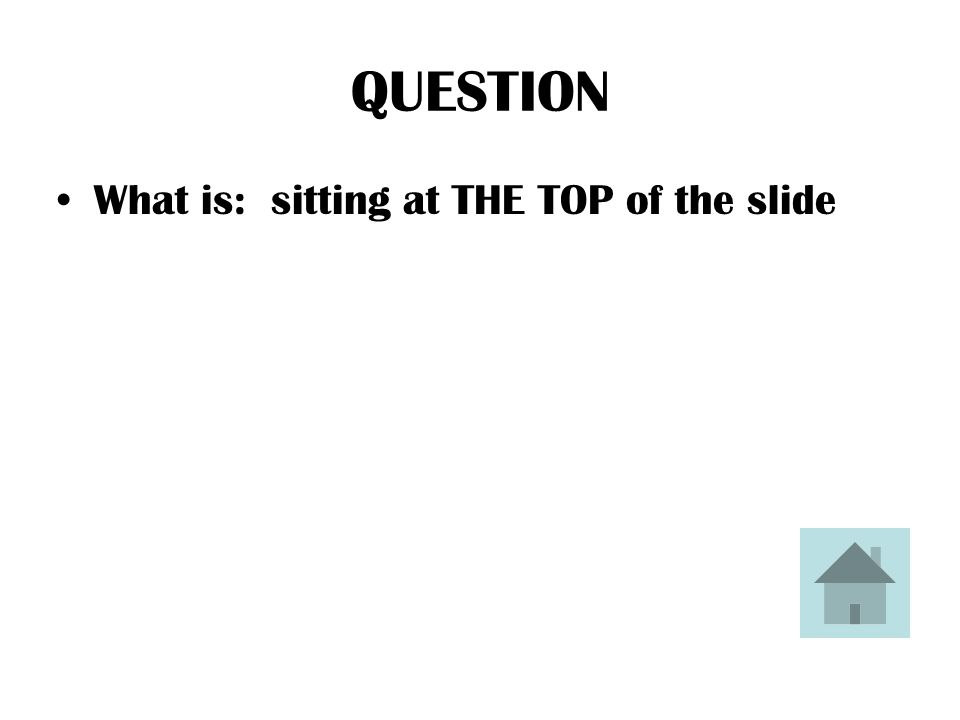 ANSWER The child who has the most potential energy is the one who is sitting here on the slide