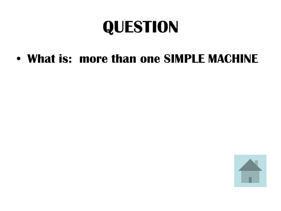 ANSWER A compound machine is a machine that contains more than one of this
