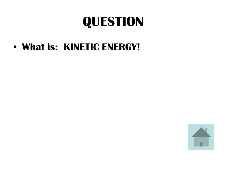 ANSWER Just after you kick a soccer ball, it has this type of energy