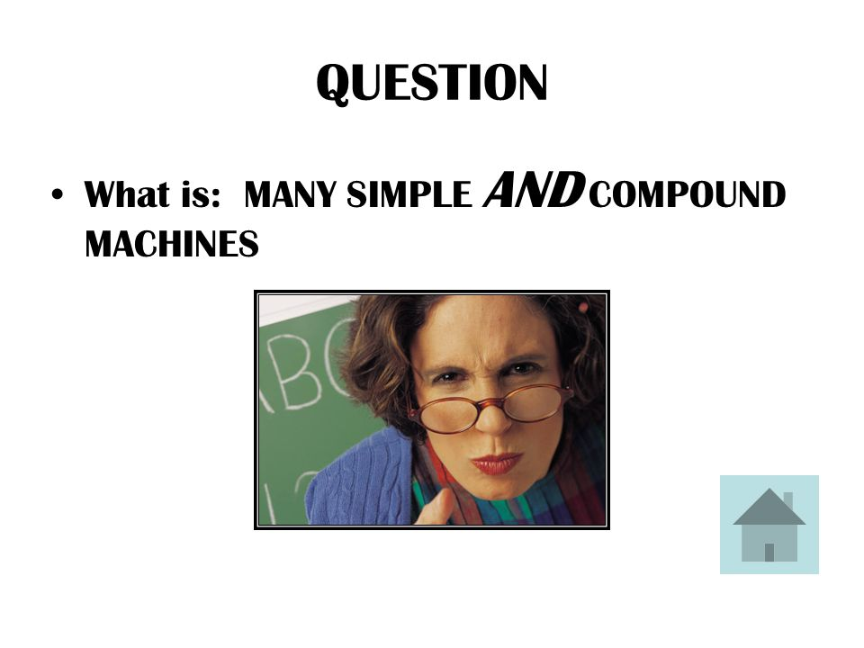 ANSWER A complex machine is one that uses both of these