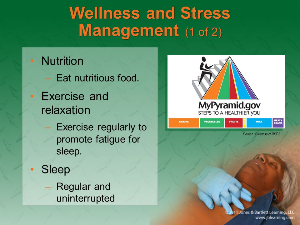 Wellness and Stress Management (1 of 2) Nutrition –Eat nutritious food.