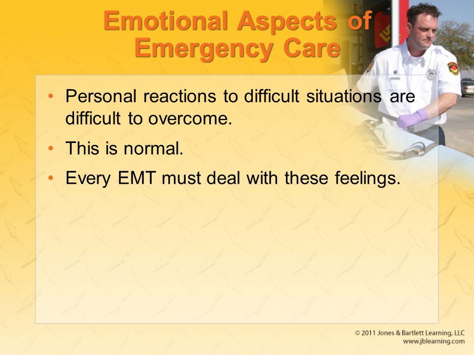 Emotional Aspects of Emergency Care Personal reactions to difficult situations are difficult to overcome.