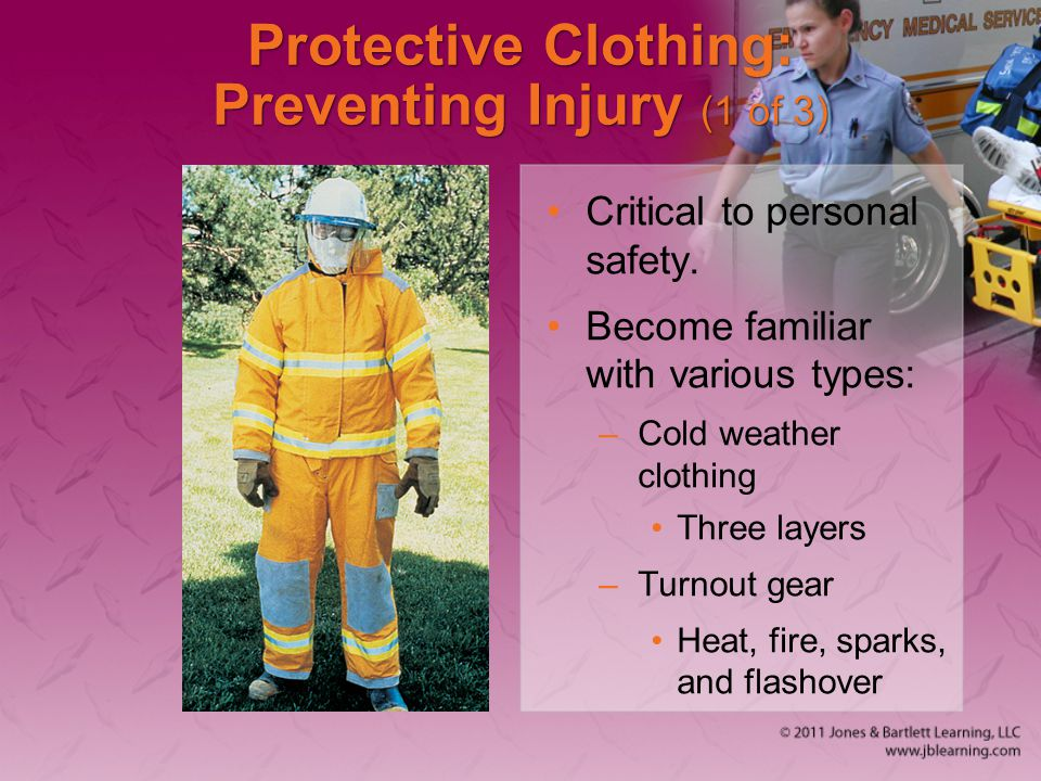 Protective Clothing: Preventing Injury (1 of 3) Critical to personal safety.